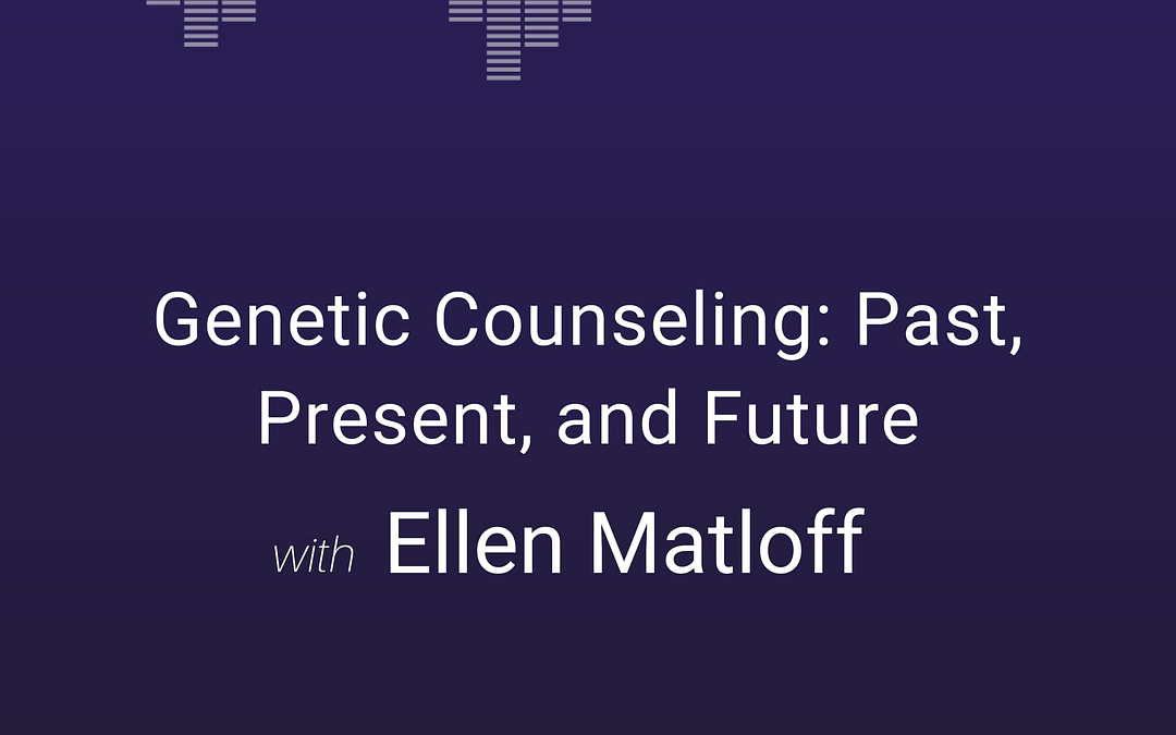Genetic Counseling: Past, Present, and Future