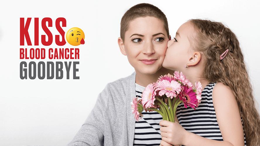 The Leukemia & Lymphoma Society #KissBloodCancerGoodbye Campaign