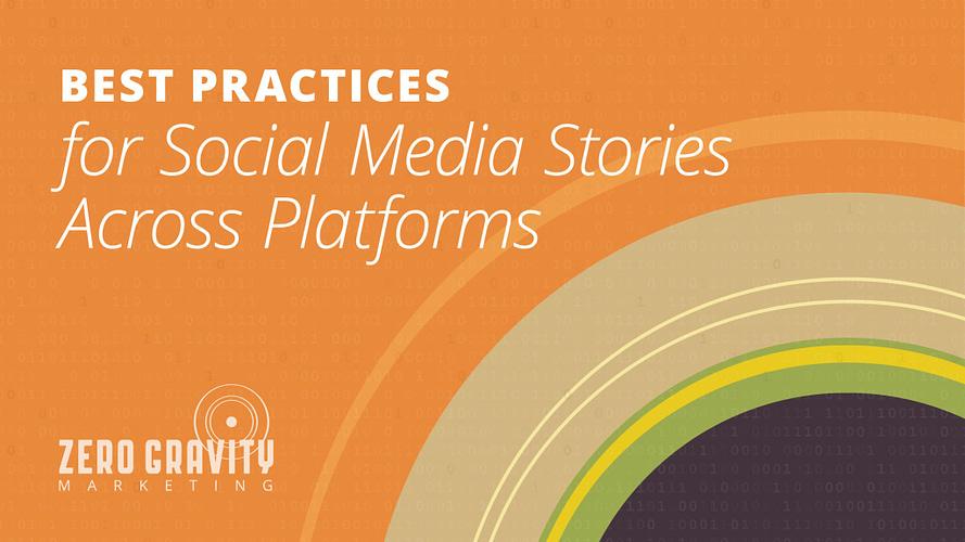 Best Practices for Social Media Stories Across Platforms