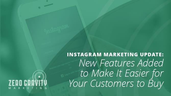 Instagram Marketing Update: New Features Added to Make It Easier for Your Customers to Buy