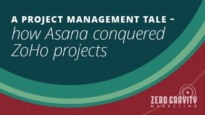 A Project Management Tale – How Asana Conquered ZoHo Projects