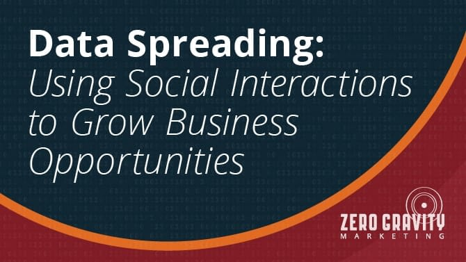 Data Spreading: Using Social Interactions to Grow Business Opportunities