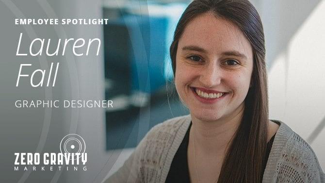 Employee Spotlight - Lauren Fall, Senior Graphic Designer