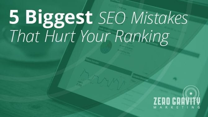 5 Biggest SEO Mistakes That Hurt Your Ranking