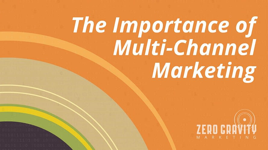 The Importance of Multi-Channel Marketing