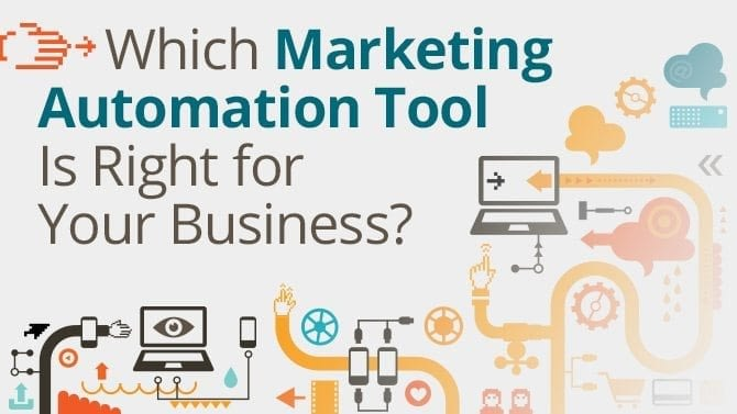 Which Marketing Automation Tool Is Right For Your Business?