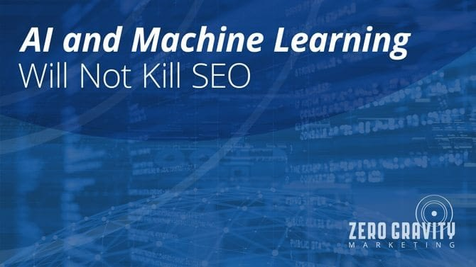 AI and Machine Learning Will Not Kill SEO