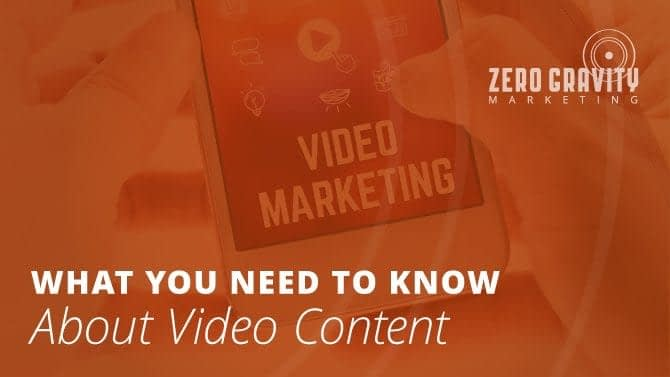 What you Need to Know About Video Content