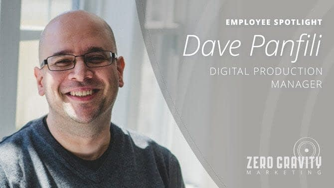 Employee Spotlight - Dave Panfili, Digital Production Manager