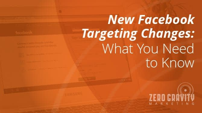 New Facebook Targeting Changes: What You Need to Know