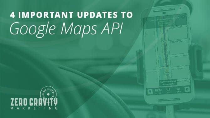 Four Important Updates To Google Maps API