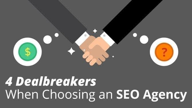 4 Deal-breakers When Choosing an SEO Agency