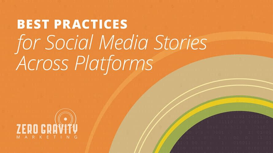 Best Practices for Social Media Stories Across Platforms