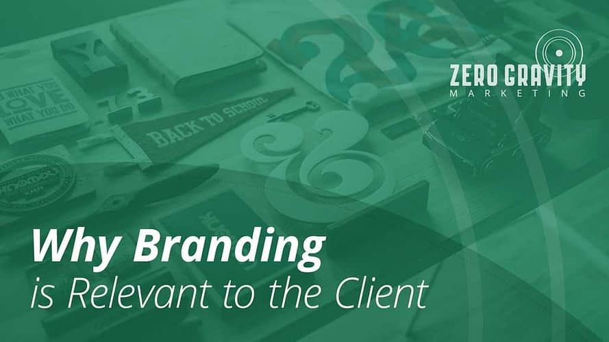 Why Branding is Relevant to the Client