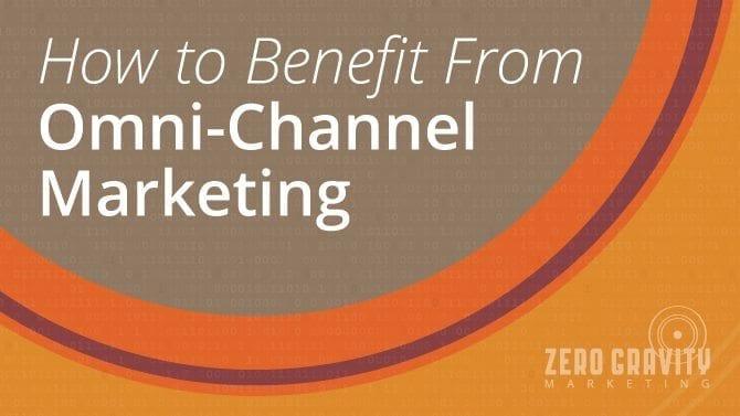 omni-channel marketing benefits