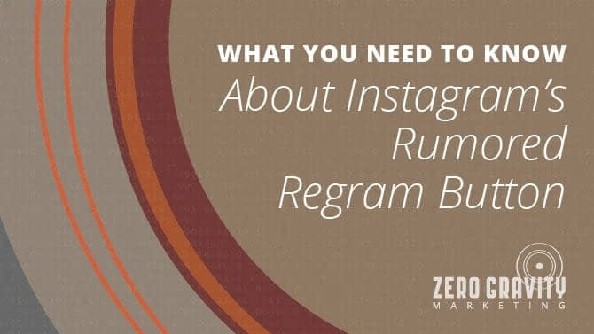 What you Need to Know About Instagram's Regram Button