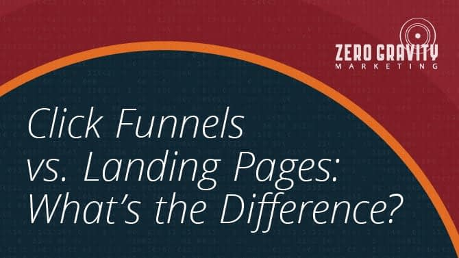 Click Funnels vs. Landing Pages: What's the Difference?