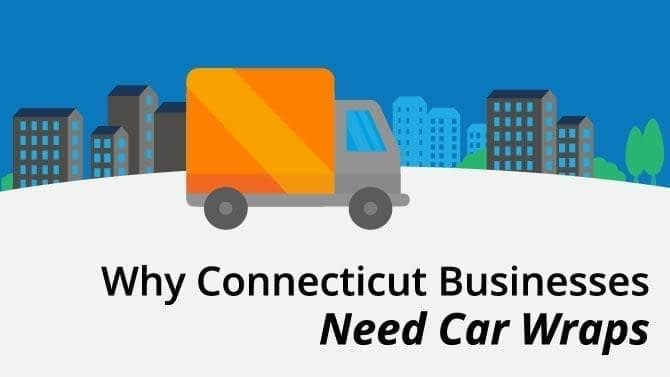 Why Connecticut Businesses Need Car Wraps