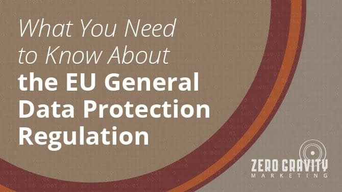 What You Need to Know About the EU General Data Protection Regulation