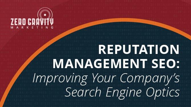 Reputation Management SEO: Improving Your Company's Search Engine Optics