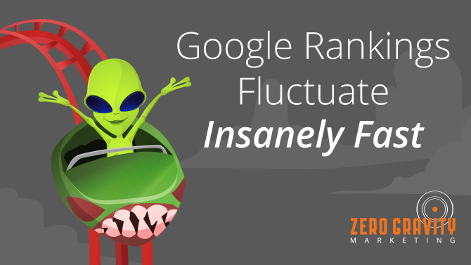 Why Google Rankings Can Fluctuate Insanely Fast