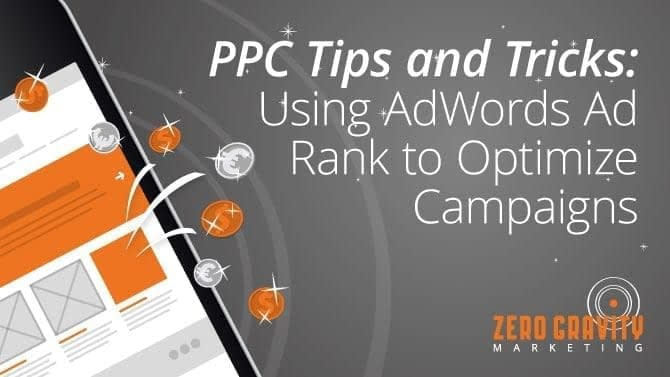 PPC Tips and Tricks: Using AdWords Ad Rank to Optimize Campaigns