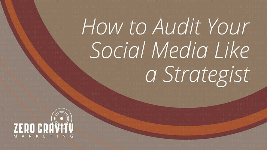 How to Audit Your Social Media Like a Strategist