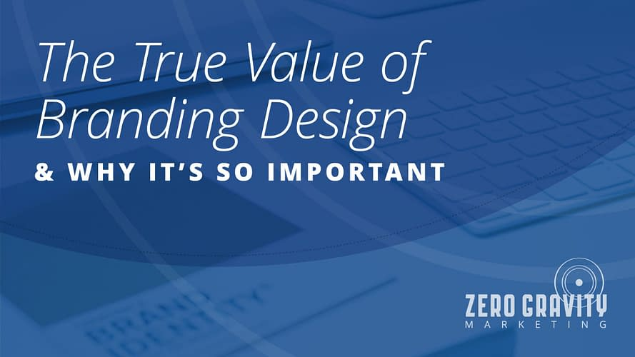 The True Value of Branding Design & Why It's So Important