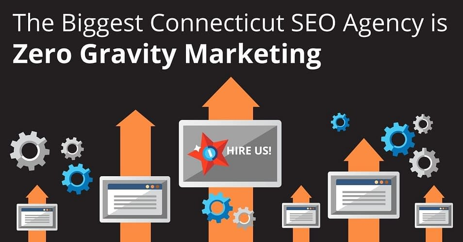biggest connecticut seo agency is zero gravity marketing