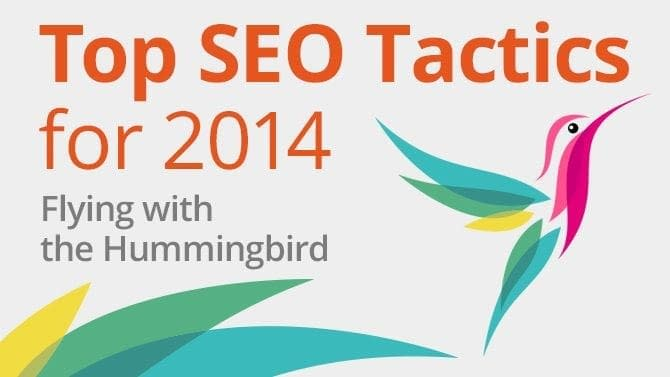Top SEO Tactics for 2014: Flying with Hummingbird