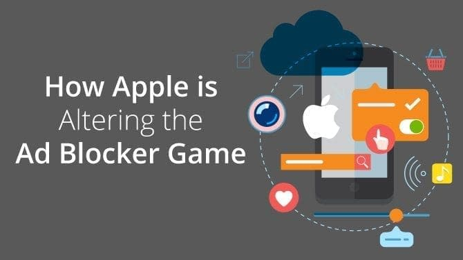 How Apple is Altering the Ad Blocker Game