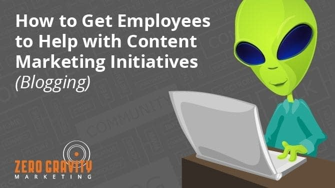 How to Get Employees to Help with Content Marketing