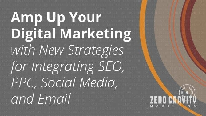 Amp Up Your Digital Marketing with New Strategies for Integrating SEO, PPC, Social Media, and Email