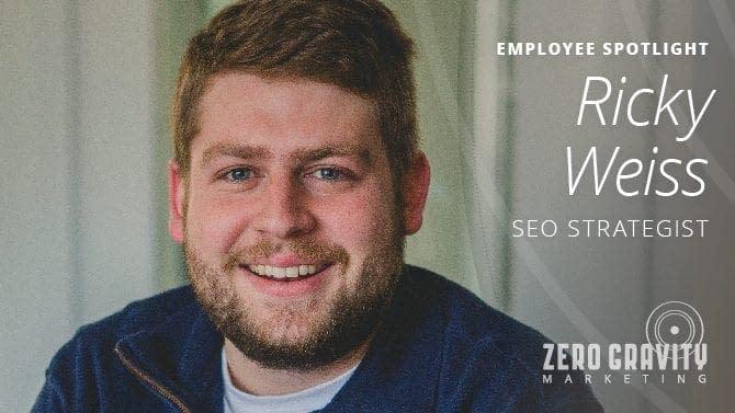 Employee Spotlight - Ricky Weiss, SEO Strategist