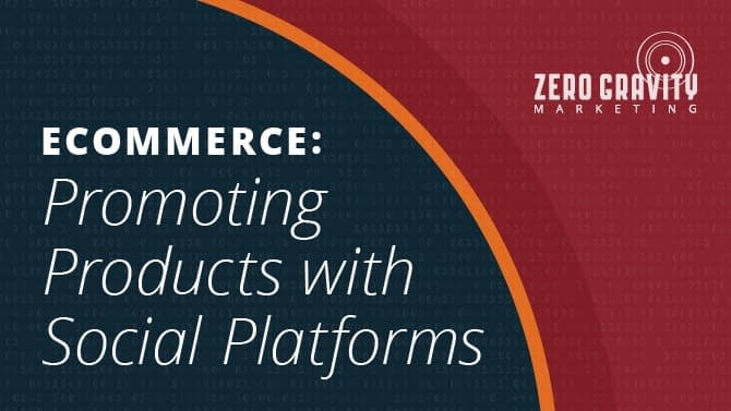 Ecommerce: Promoting Products with Social Platforms