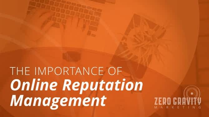 The Importance of Online Reputation Management