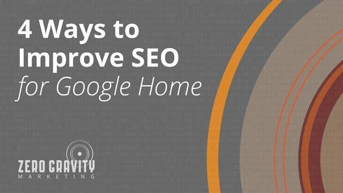 Four Ways to Improve SEO for google home