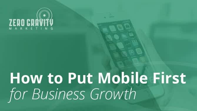 How to Put Mobile First for Business Growth