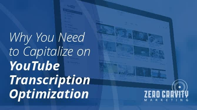 Why You Need to Capitalize on YouTube Transcription Optimization