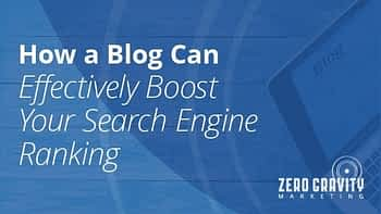 How a Blog Can Effectively Boost your Search Engine Ranking