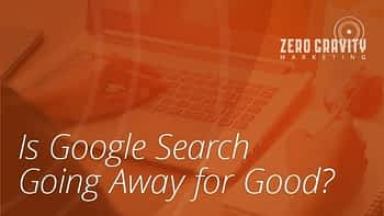 Is Google Search Going Away for Good?