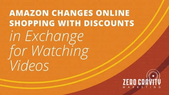 Amazon Changes Online Shopping with Discounts in Exchange for Watching Videos