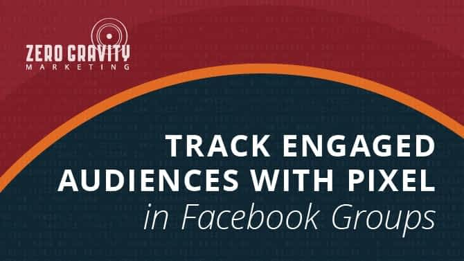 Track Engaged Audiences with Pixel in Facebook Groups